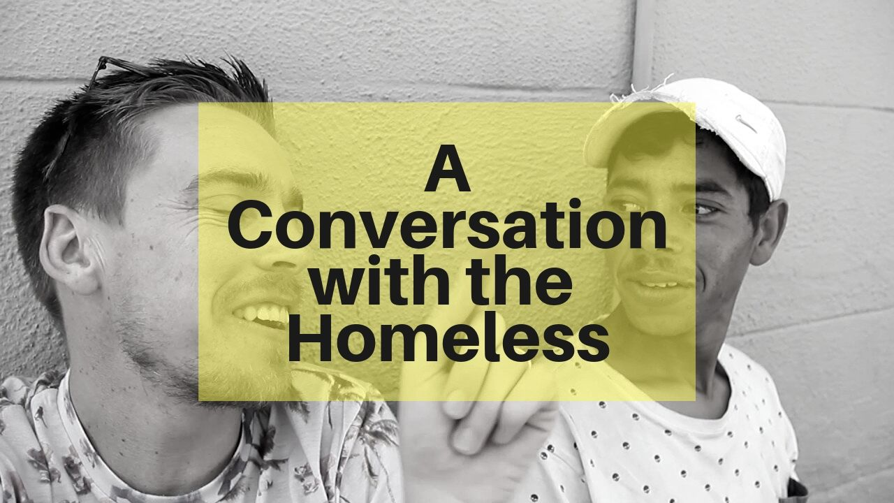 A Conversation with the Homeless.