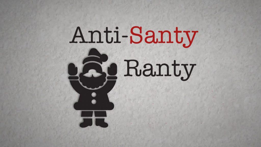 Anti-Santy Ranty