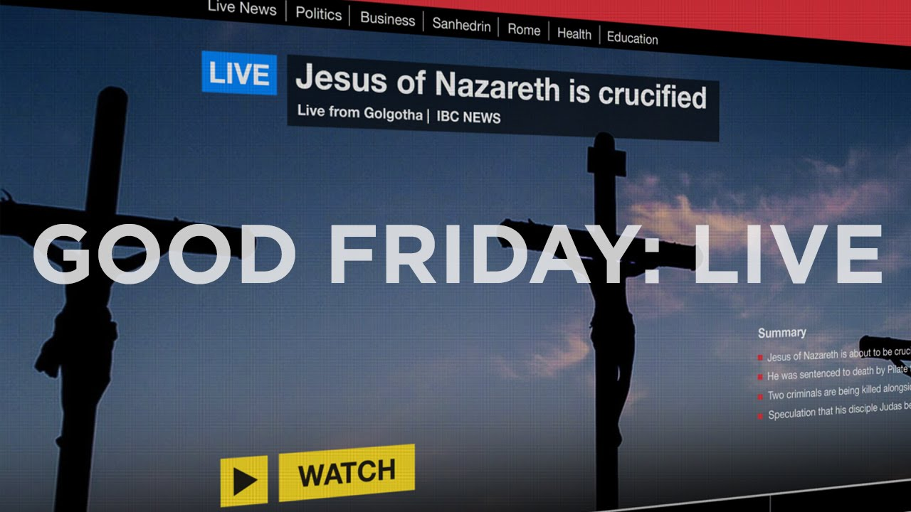 Good Friday: Live!