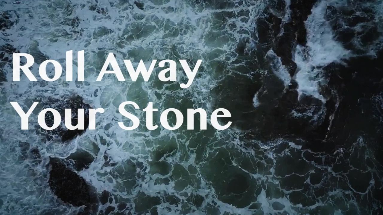 Roll Away Your Stone