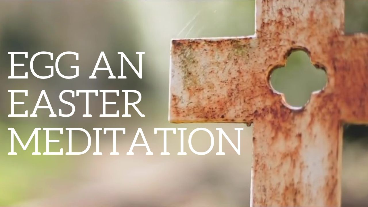 Egg: An Easter Meditation