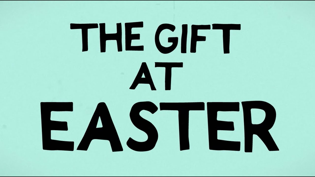 The Gift At Easter