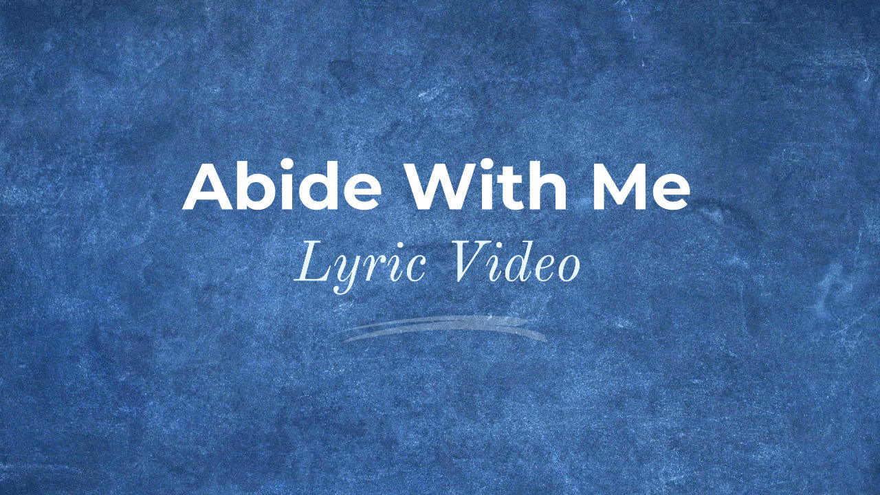 Abide With Me Lyric Video Thumbnail