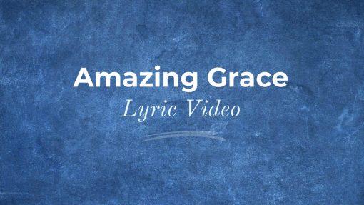 Amazing Grace Lyric Video Thumbnail