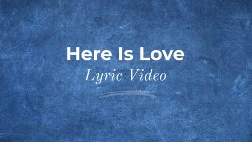 Here is Love Lyric Video Thumbnail
