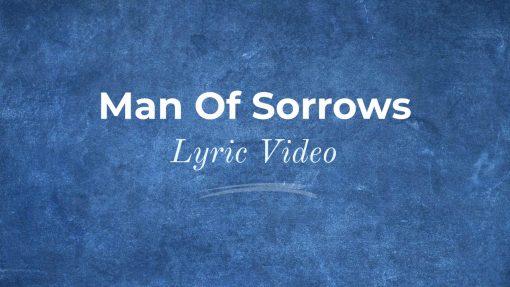 Man Of Sorrows Lyric Video Thumbnail
