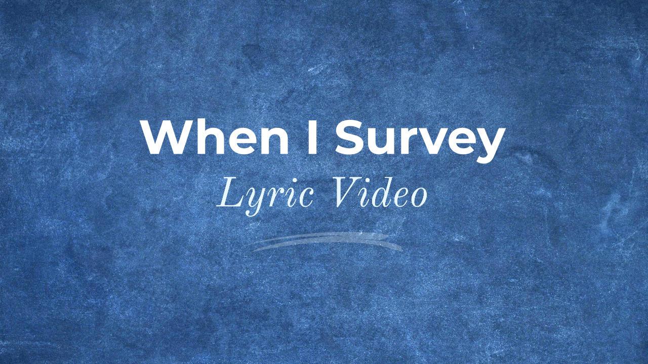 When I Survey Lyric Video Thumbnail