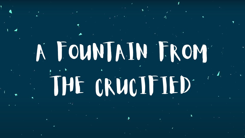A Fountain from the Crucified