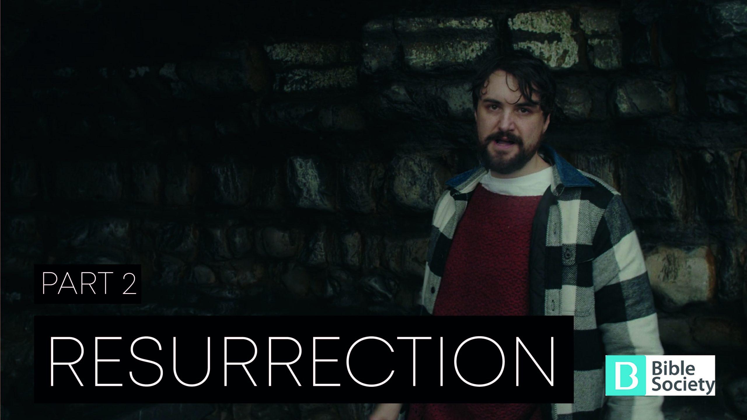 Part 2, Resurrection