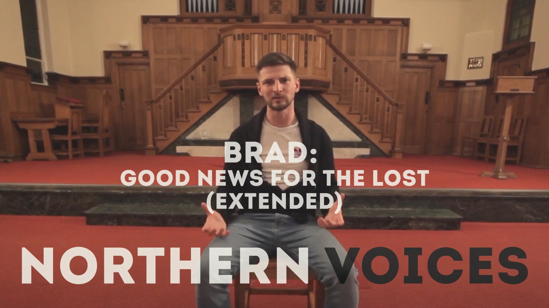 Northern Voices: Good News for the Lost (Extended)