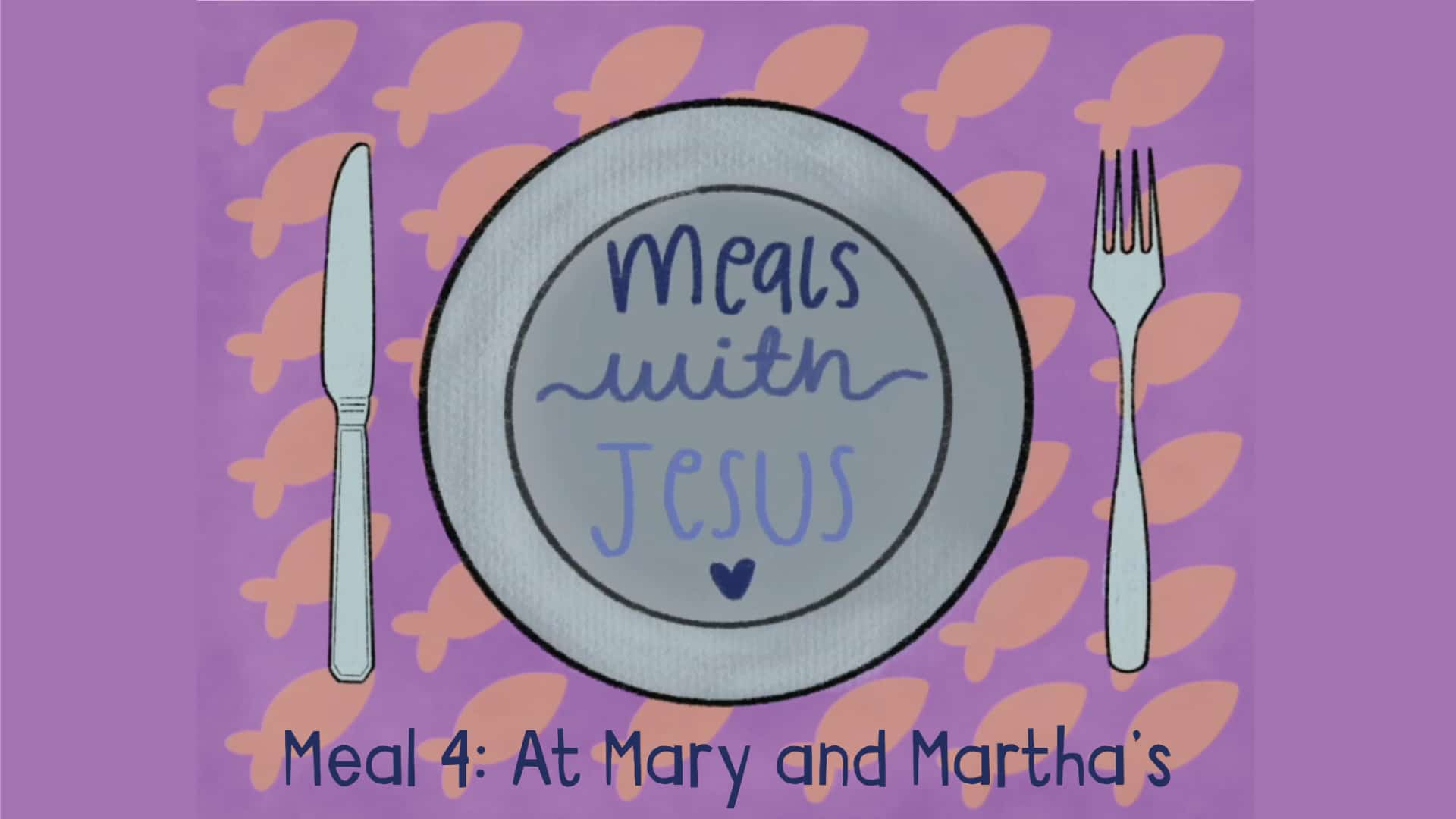 Meals with Jesus: At Mary and Martha's