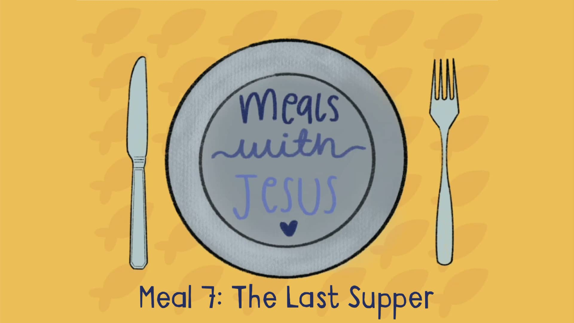 Meals with Jesus: The Last Supper