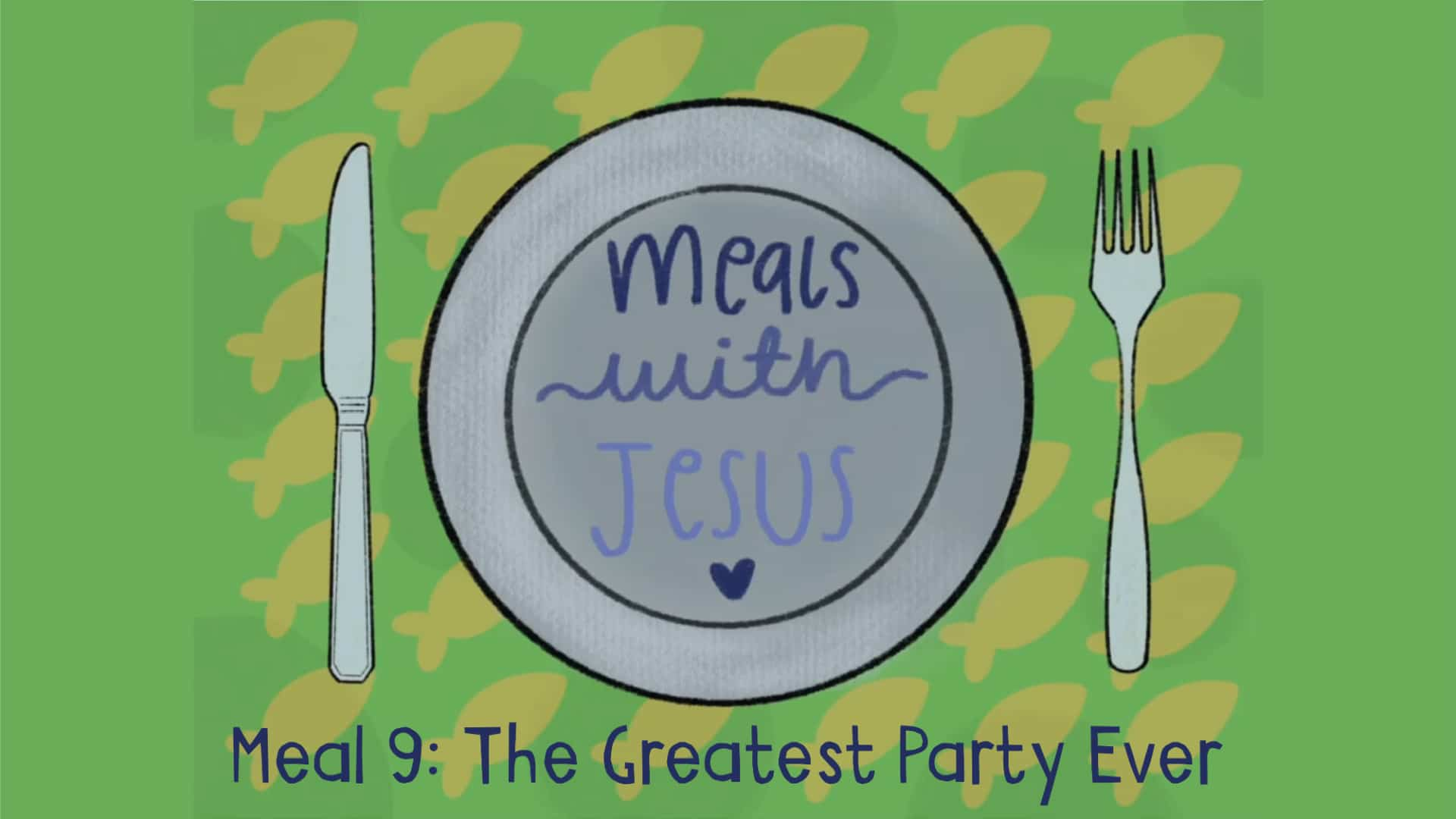 Meals with Jesus: The Greatest Party Ever
