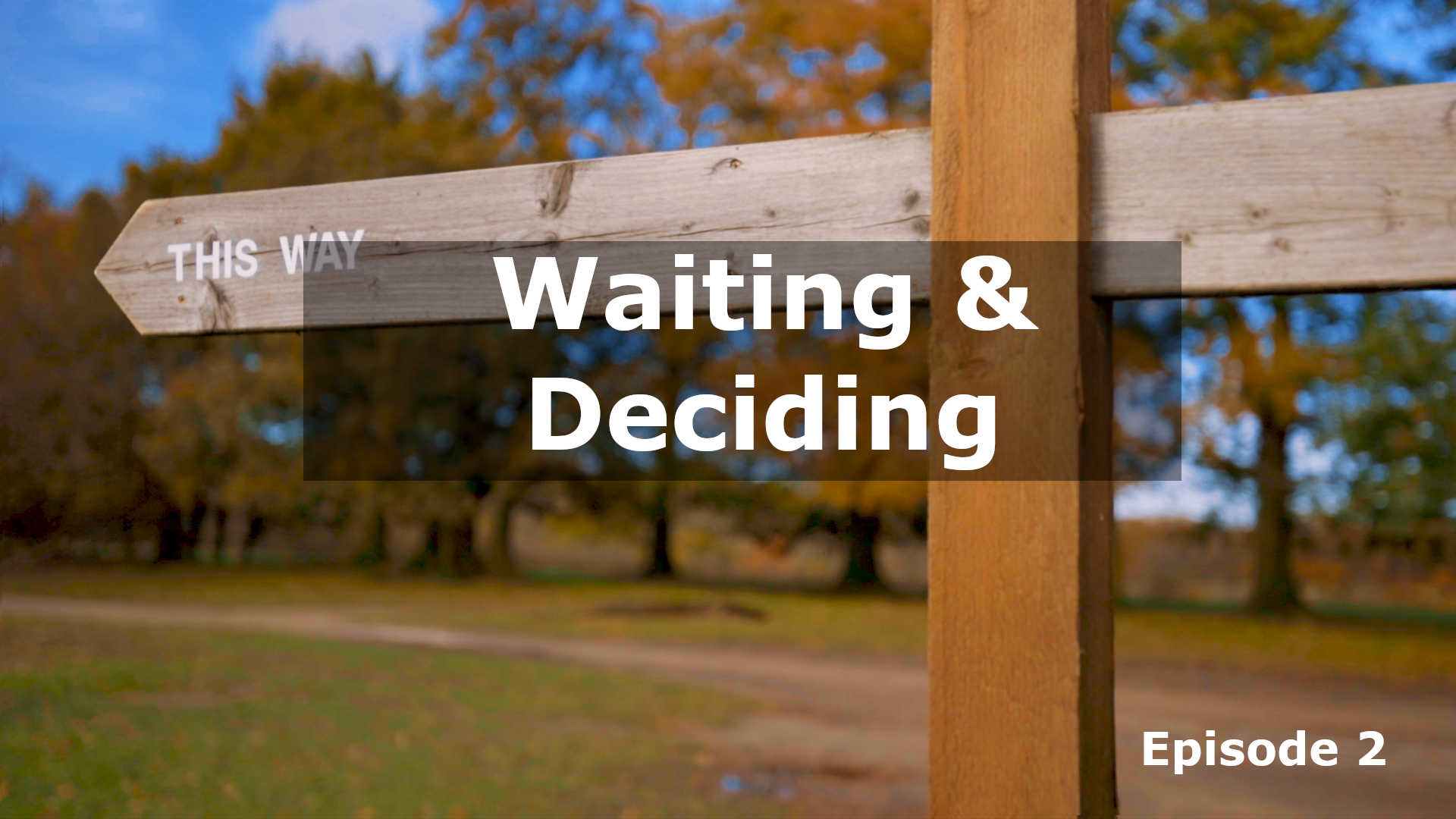 His Work Continues: Waiting & Deciding