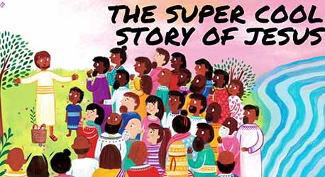 The Super Cool Story of Jesus