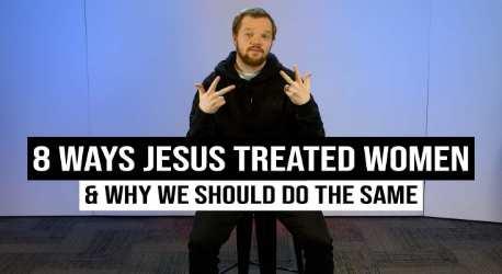 8 Ways Jesus Treated Women