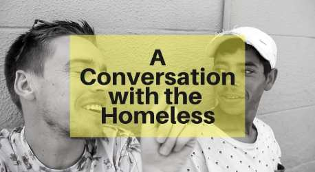 A Conversation with the Homeless