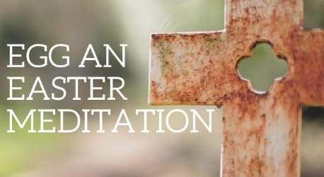 Egg: An Easter Meditation