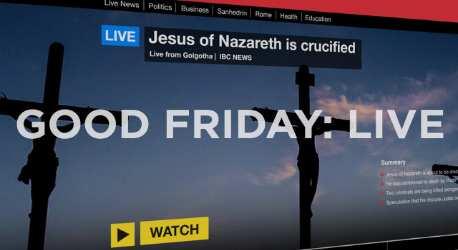 Good Friday: Live!