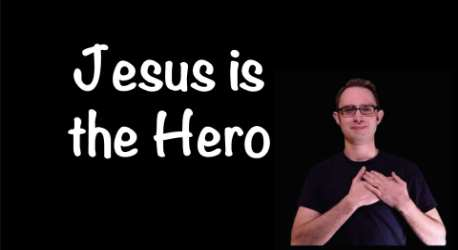Jesus is the Hero