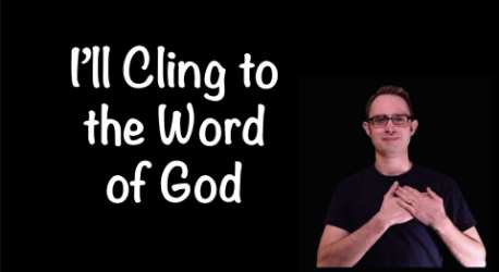 I'll Cling to the Word of God