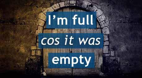 I'm Full cos it was Empty