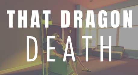 That Dragon Death