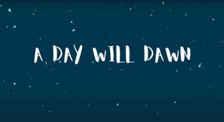 A Day Will Dawn