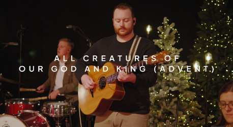 All Creatures Of Our God And King (Advent)