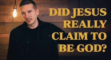 Did Jesus really claim to be God?