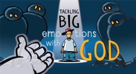 Tackling BIG Emotions with God
