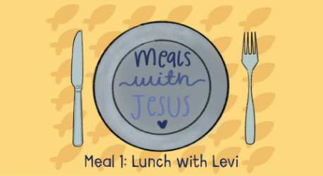 Meals with Jesus: Lunch with Levi