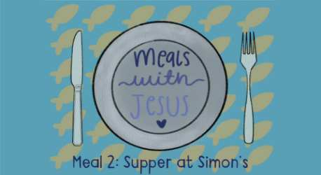 Meals with Jesus: Supper at Simon's