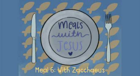 Meals with Jesus: With Zacchaeus