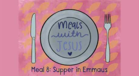 Meals with Jesus: Supper in Emmaus