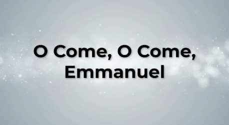 O Come O Come Emmanuel (Light)