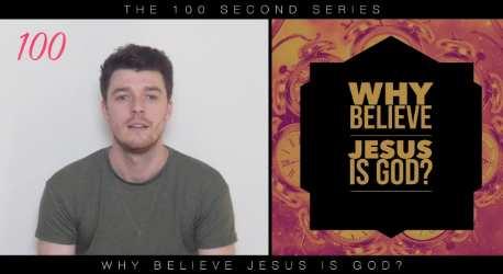 Why Believe Jesus Is God