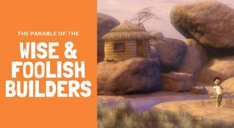 Parable Of The Wise and Foolish Builders