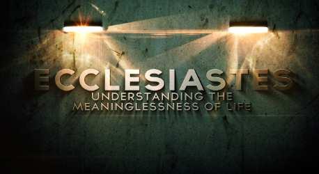 Ecclesiastes Series Intro